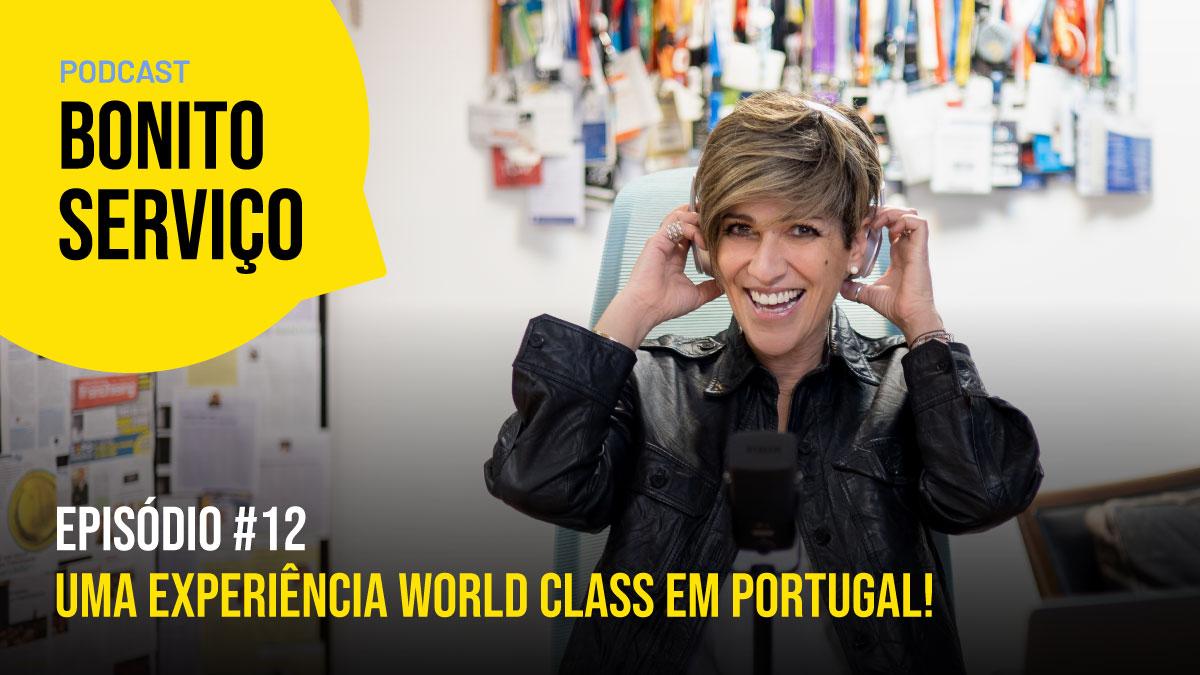 Ep. #12 | Uma experiência world class em Portugal!