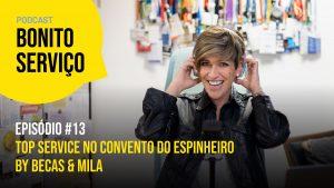 Episódio #13   Top Service no Convento do Espinheiro by Becas & Mila