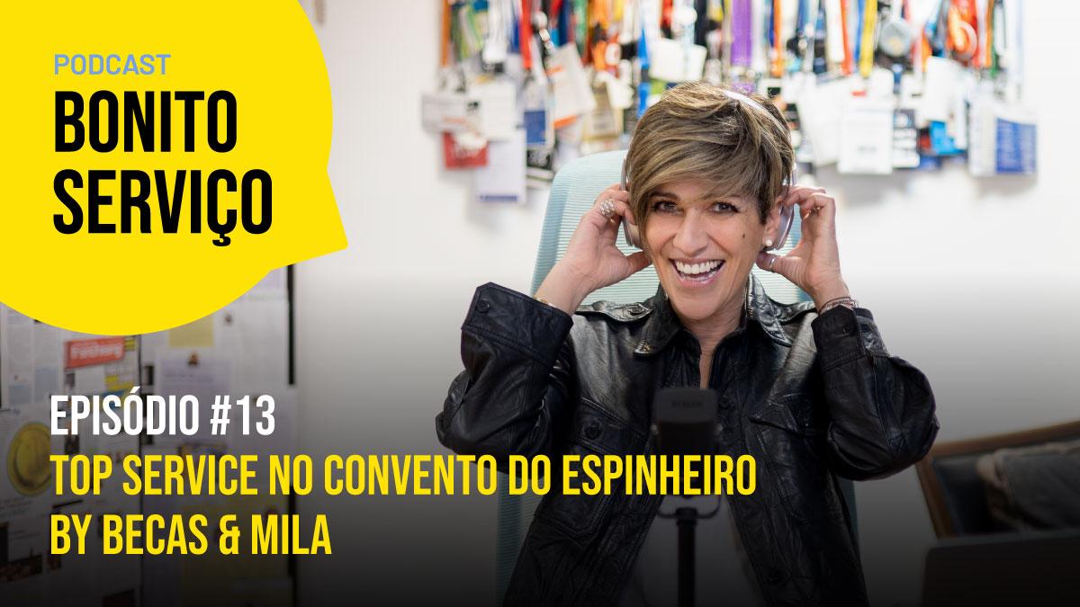 Episódio #13 | Top Service no Convento do Espinheiro by Becas & Mila